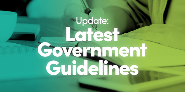 Latest Government Guidelines